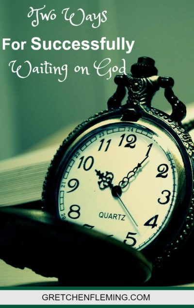 2 Ways for Successfully Waiting Upon God