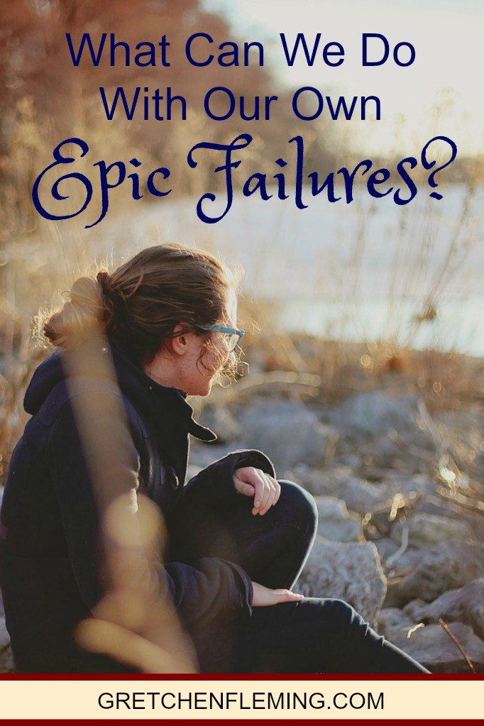 What We Can Do With Our Own Epic Failures