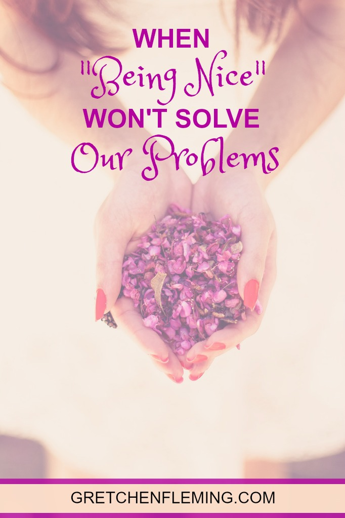 """When """"Being Nice"""" Won't Solve Our Problems"""
