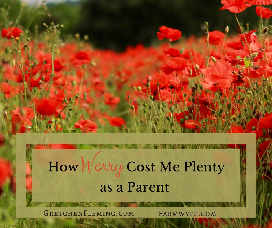 How Worry Cost Me Plenty as a Parent